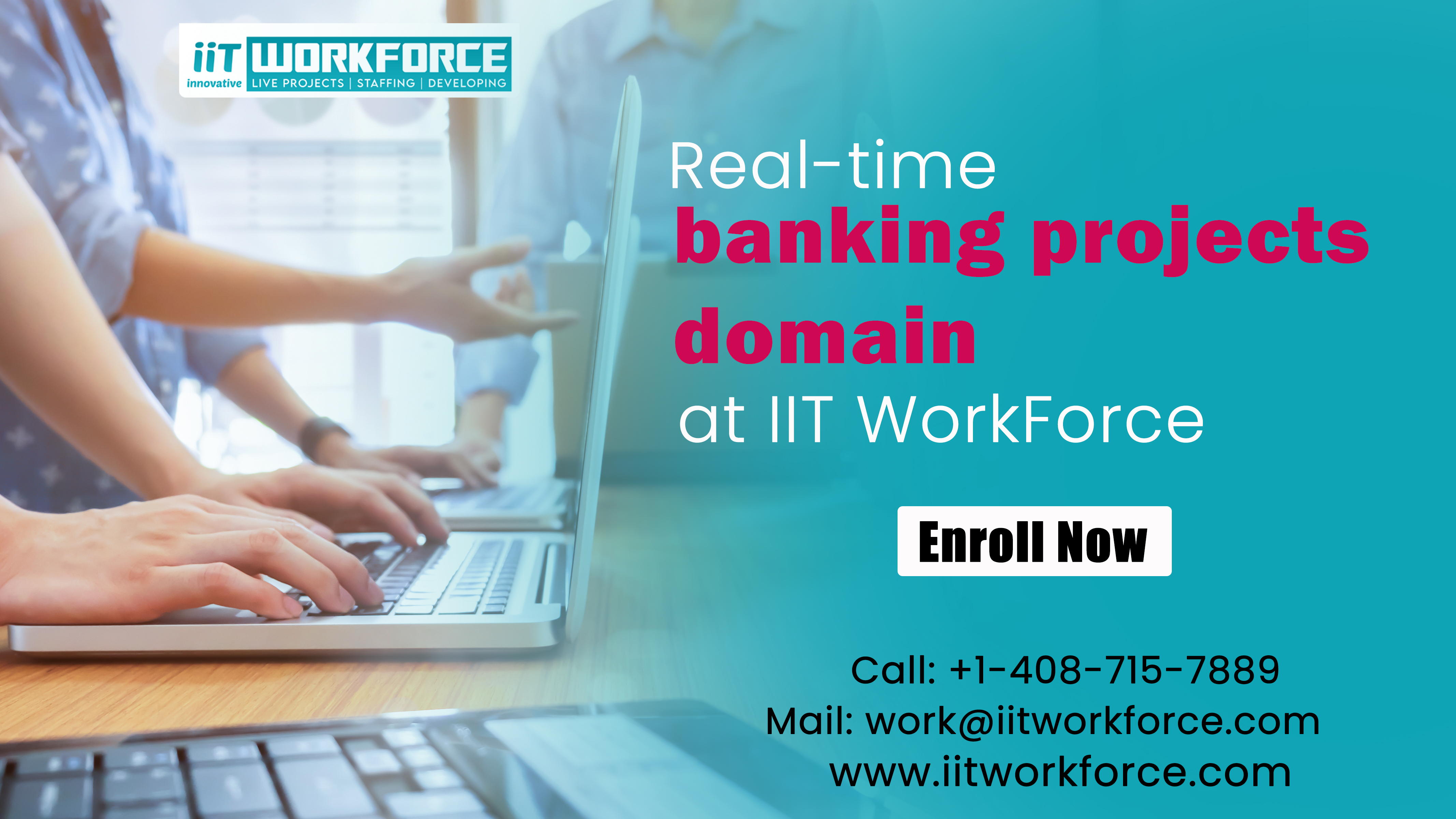 Real-time banking projects domain at iiT WorkForce